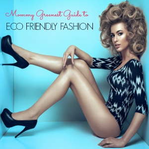 Guide to Eco-Friendly Fashion